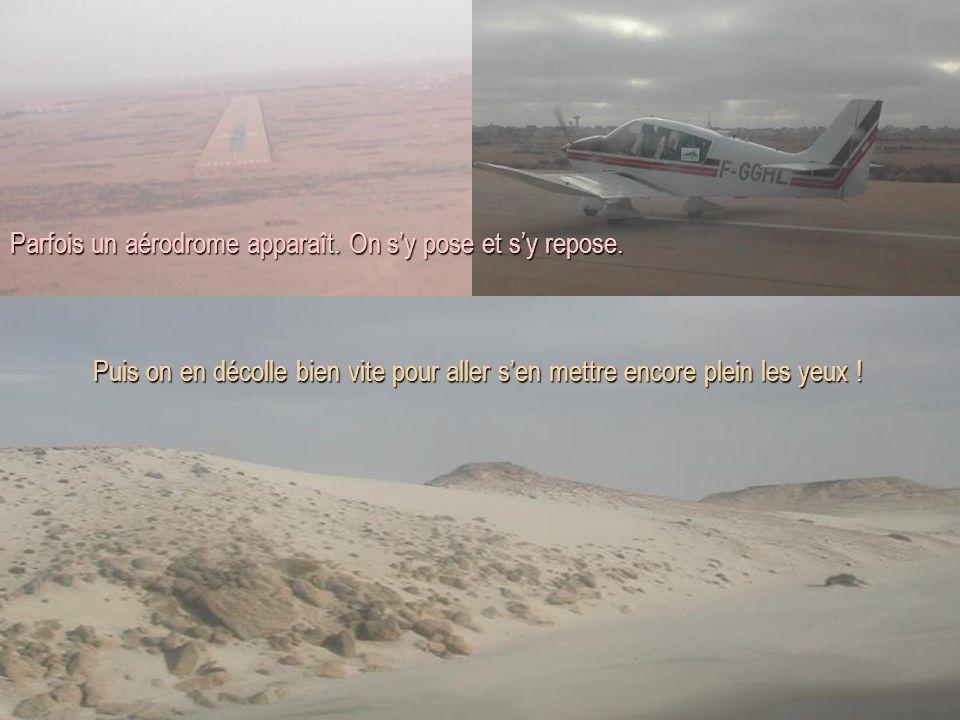 Parfois un aérodrome apparaît. On sy pose et sy repose. Puis on en décolle bien vite pour aller sen mettre encore plein les yeux !