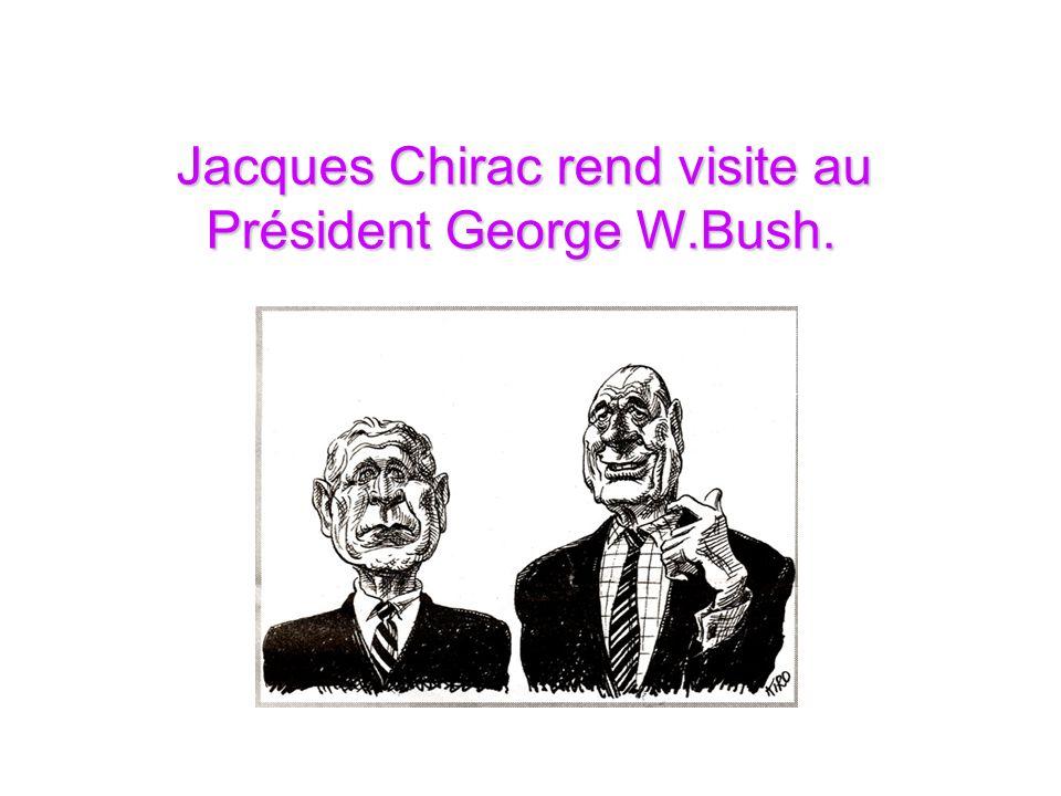 Jacques Chirac rend visite au Jacques Chirac rend visite au Président George W.Bush.