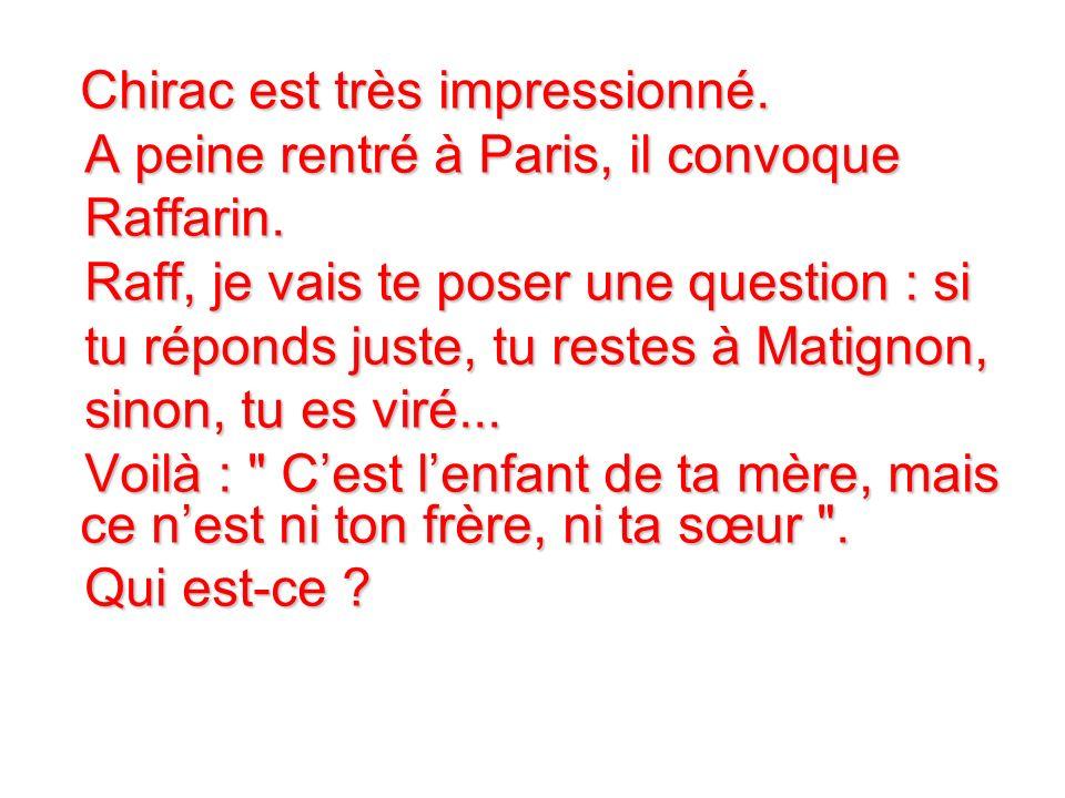 Chirac est très impressionné.