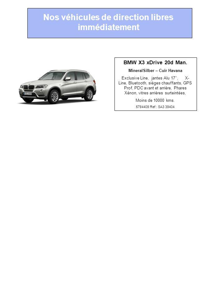 Zéro kilomètre … Nos véhicules de direction libres immédiatement BMW X3 xDrive 20d Man. MineralSilber – Cuir Havana Exclusive Line, jantes Alu 17, X-