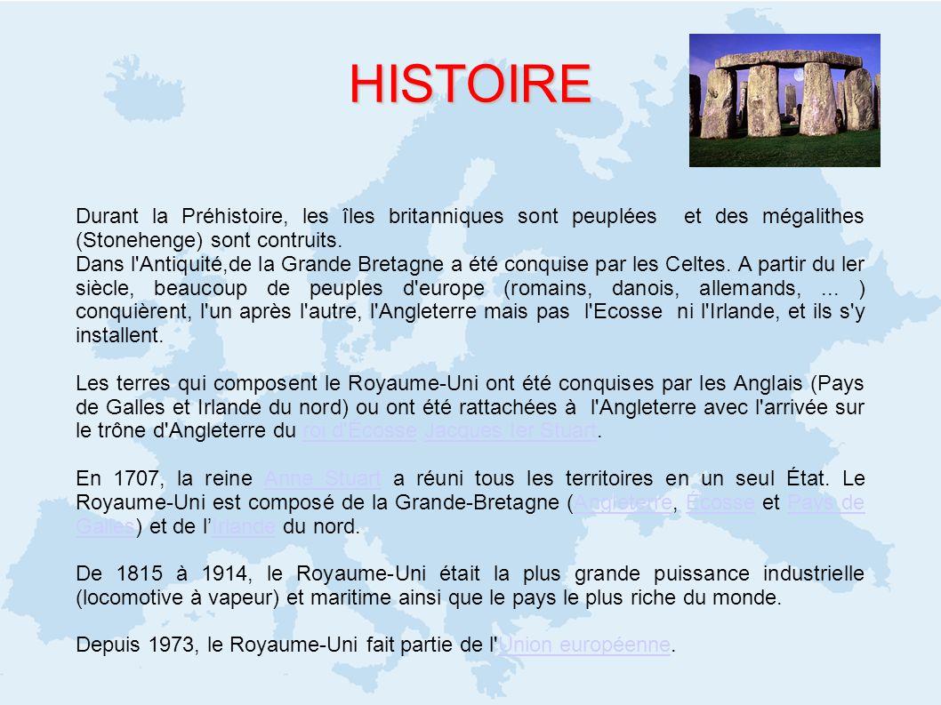 HISTOIRE Durant la Préhistoire, les îles britanniques sont peuplées et des mégalithes (Stonehenge) sont contruits. Dans l'Antiquité,de la Grande Breta