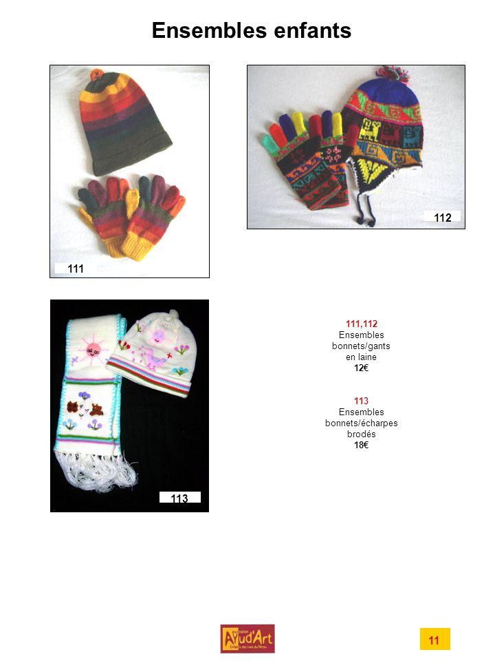 Ensembles enfants 111,112 Ensembles bonnets/gants en laine 12 113 Ensembles bonnets/écharpes brodés 18 111 112 113 11