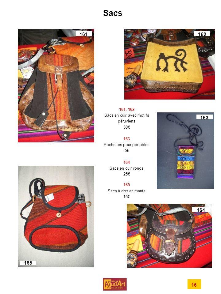 Sacs 161, 162 Sacs en cuir avec motifs péruviens 30 163 Pochettes pour portables 5 164 Sacs en cuir ronds 25 165 Sacs à dos en manta 15 16 161162 164 165 163