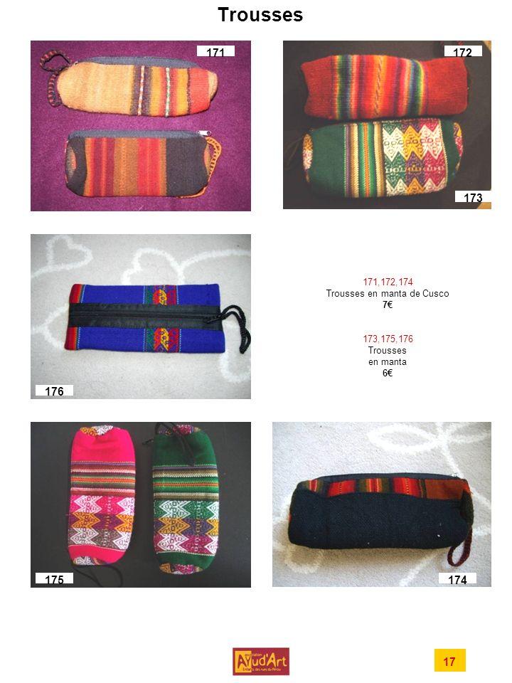 Trousses 17 171,172,174 Trousses en manta de Cusco 7 173,175,176 Trousses en manta 6 171172 176 175174 173