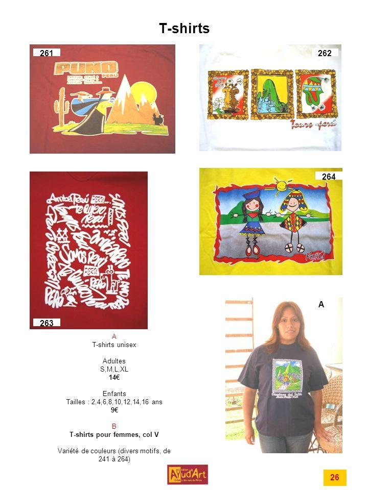 T-shirts A T-shirts unisex Adultes S,M,L,XL 14 Enfants Tailles : 2,4,6,8,10,12,14,16 ans 9 B T-shirts pour femmes, col V Variété de couleurs (divers motifs, de 241 à 264) 26 A 262261 263 264