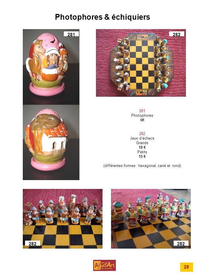 Photophores & échiquiers 281 Photophores 6 282 Jeux déchecs Grands 18 Petits 15 (différentes formes : hexagonal, carré et rond) 28 281282