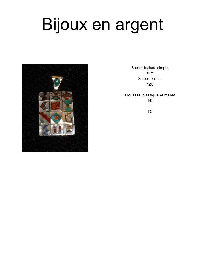 Bijoux en argent Sac en balleta simple 10 Sac en balleta 12 Trousses plastique et manta 6
