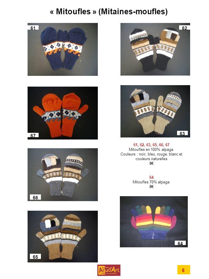 « Mitoufles » (Mitaines-moufles) 61, 62, 63, 65, 66, 67 Mitoufles en 100% alpaga Couleurs : noir, bleu, rouge, blanc et couleurs naturelles 8 64 Mitoufles 70% alpaga 8 61 63 62 64 66 65 67 6