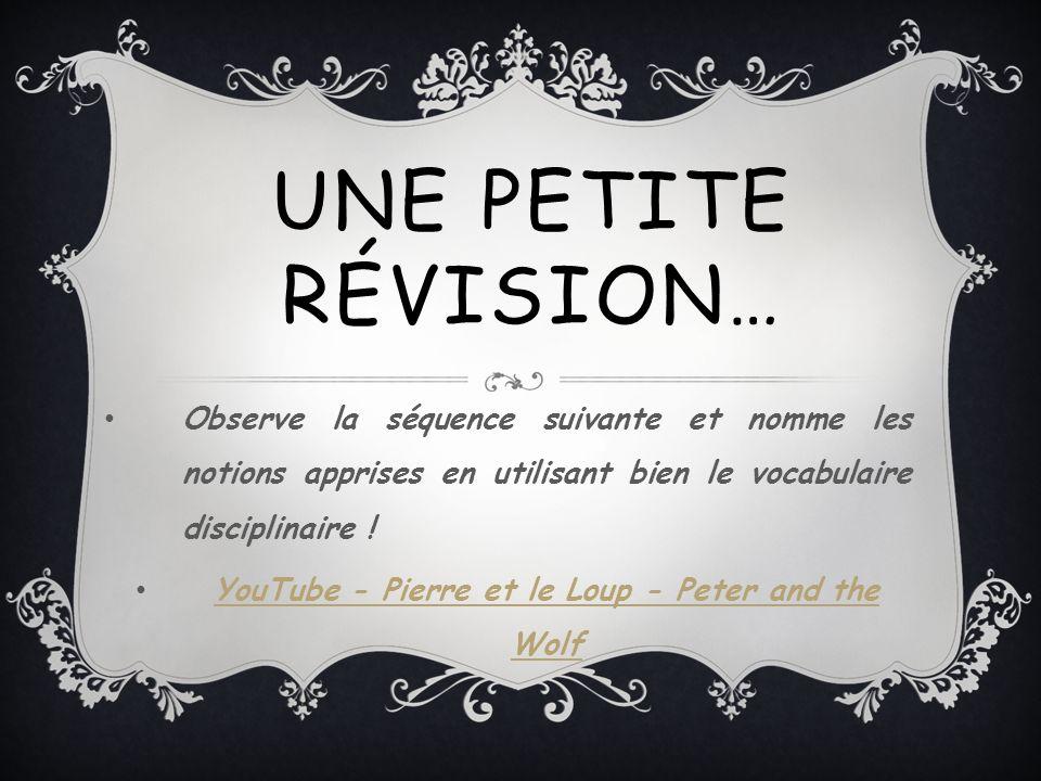 UNE PETITE RÉVISION… Observe la séquence suivante et nomme les notions apprises en utilisant bien le vocabulaire disciplinaire ! YouTube - Pierre et l