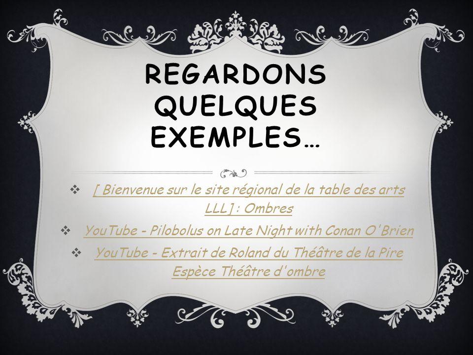 REGARDONS QUELQUES EXEMPLES… [ Bienvenue sur le site régional de la table des arts LLL] : Ombres [ Bienvenue sur le site régional de la table des arts