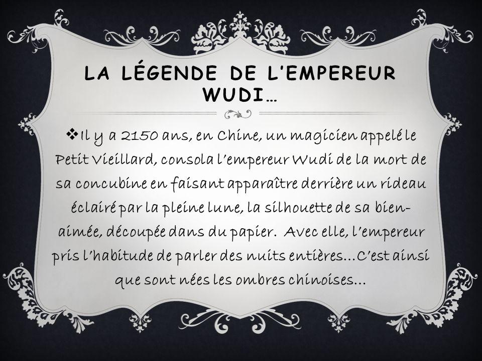 LA LÉGENDE DE LEMPEREUR WUDI… Il y a 2150 ans, en Chine, un magicien appelé le Petit Vieillard, consola lempereur Wudi de la mort de sa concubine en f