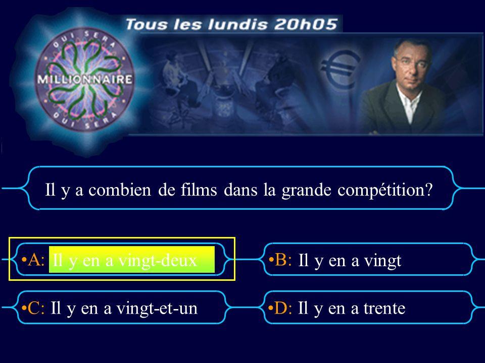 A:B: D:C: Il y a combien de films dans la grande compétition.
