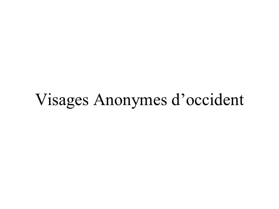 Visages Anonymes doccident