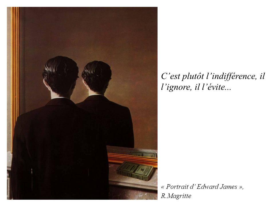 « Portrait d Edward James », R.Magritte Cest plutôt lindifférence, il lignore, il lévite...