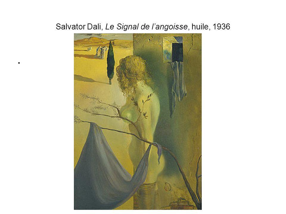 Salvator Dali, Le Signal de langoisse, huile, 1936.
