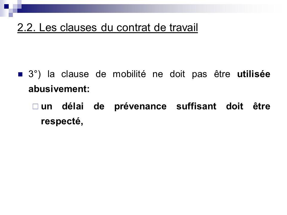 2.2. Les clauses du contrat de travail 3°) la clause de mobilité ne doit pas être utilisée abusivement: un délai de prévenance suffisant doit être res