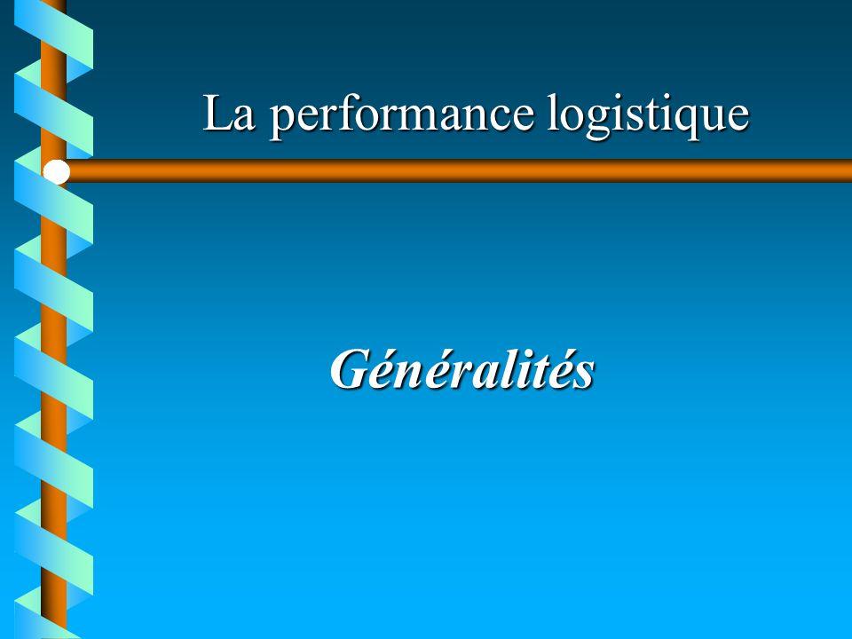 La performance logistique Généralités