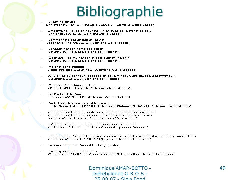Dominique AMAR-SOTTO - Diététicienne G.R.O.S.- 25.08.07 - Slow Food 49 Bibliographie