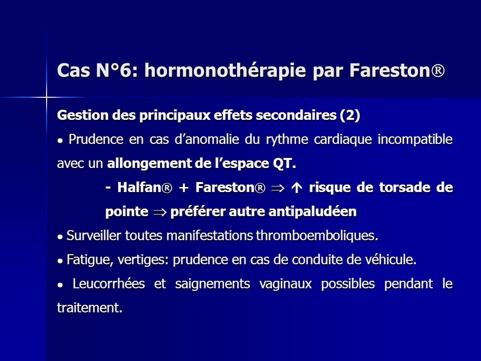 Gestion des principaux effets secondaires (2) Prudence en cas danomalie du rythme cardiaque incompatible avec un allongement de lespace QT. Prudence e