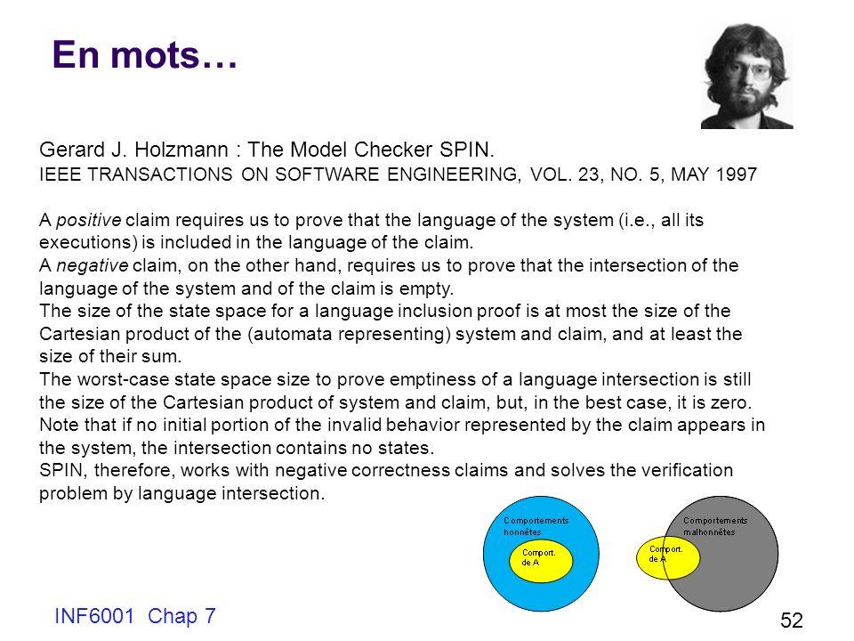 INF6001 Chap 7 52 En mots… Gerard J.Holzmann : The Model Checker SPIN.