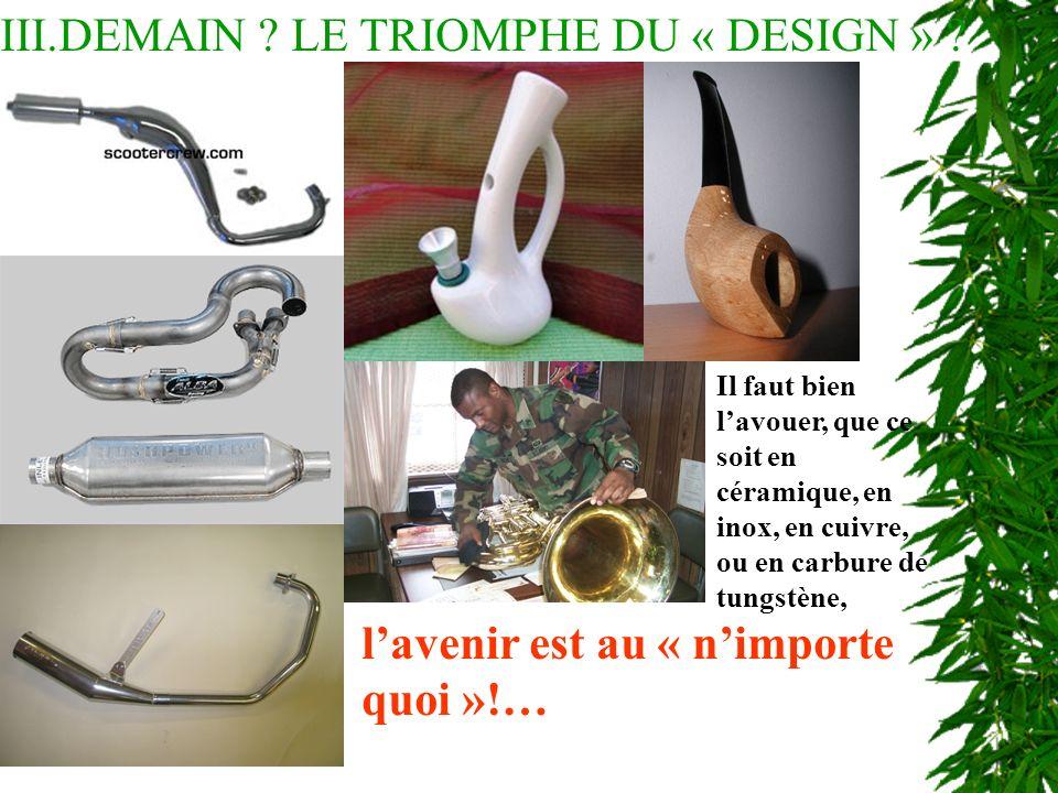 III.DEMAIN . LE TRIOMPHE DU « DESIGN » .