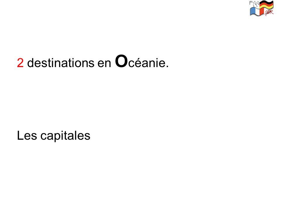 2 destinations en O céanie. Les capitales