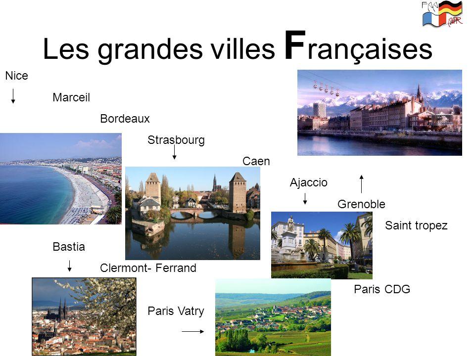 Les grandes villes F rançaises Nice Marceil Bordeaux Strasbourg Caen Ajaccio Grenoble Saint tropez Bastia Clermont- Ferrand Paris CDG Paris Vatry