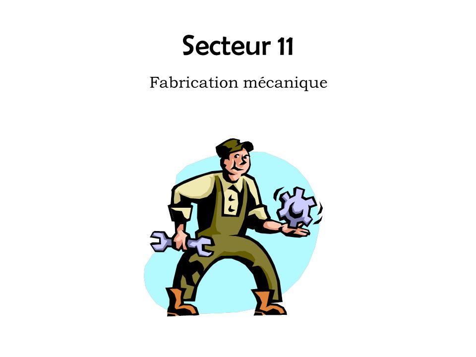 Secteur 11 Fabrication mécanique