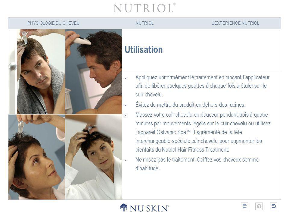 PHYSIOLOGIE DU CHEVEUNUTRIOLLEXPERIENCE NUTRIOL Utilisation Appliquez uniformément le traitement en pinçant lapplicateur afin de libérer quelques gout