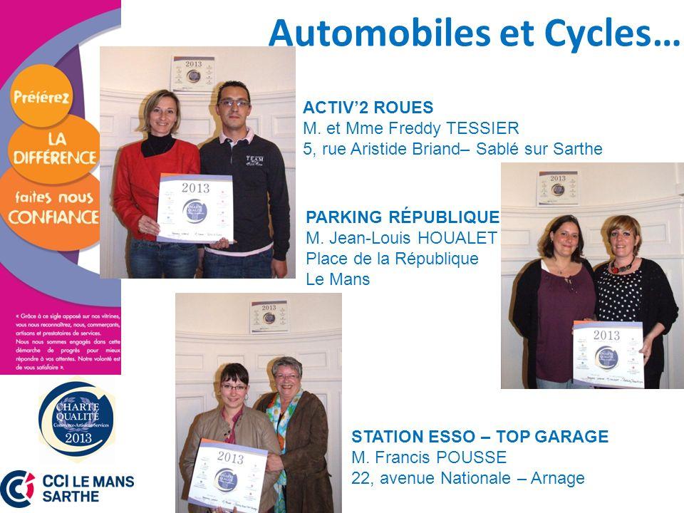 Automobiles et Cycles… PARKING RÉPUBLIQUE M. Jean-Louis HOUALET Place de la République Le Mans STATION ESSO – TOP GARAGE M. Francis POUSSE 22, avenue