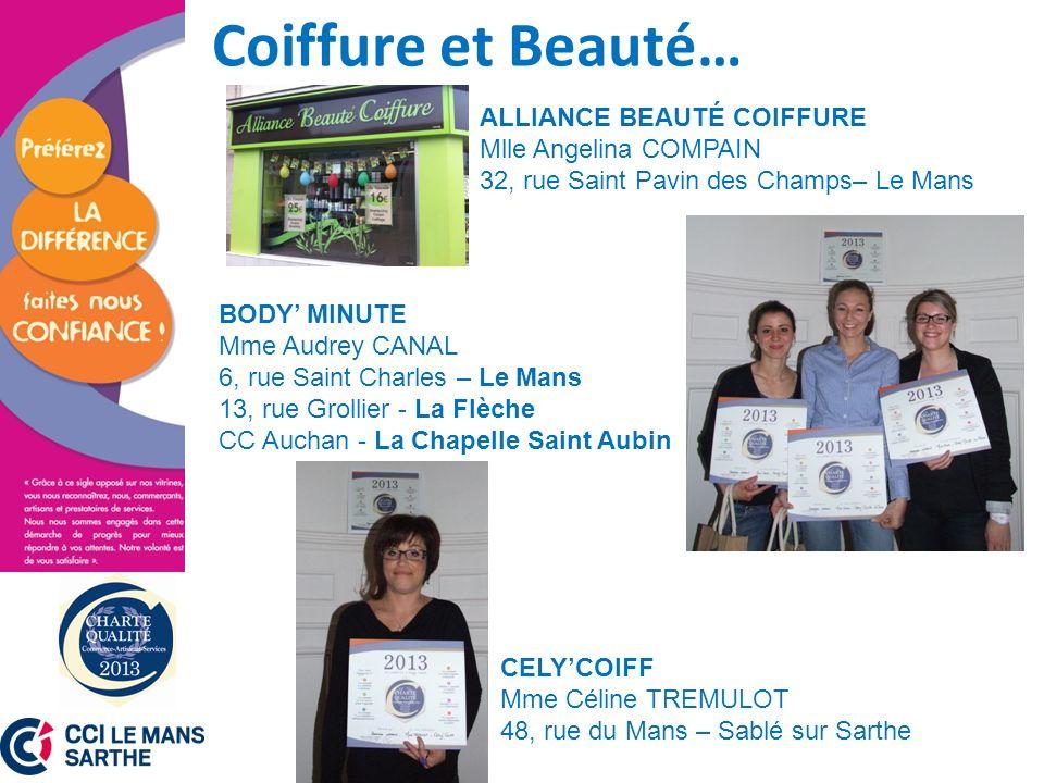 Coiffure et Beauté… ALLIANCE BEAUTÉ COIFFURE Mlle Angelina COMPAIN 32, rue Saint Pavin des Champs– Le Mans BODY MINUTE Mme Audrey CANAL 6, rue Saint C