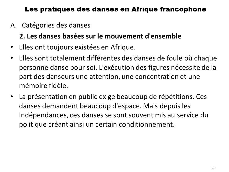 A.Catégories des danses 3.Les danses rapides Ce sont les plus nombreuses en Afrique.