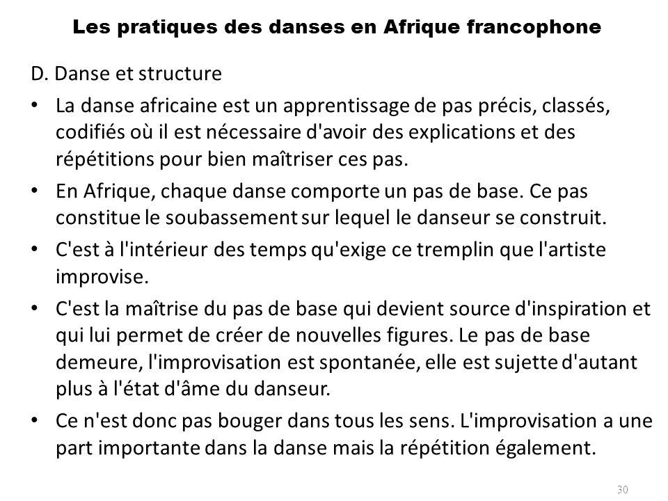 D.Répétition et Improvisation Les danses en Afrique reposent sur la répétition.