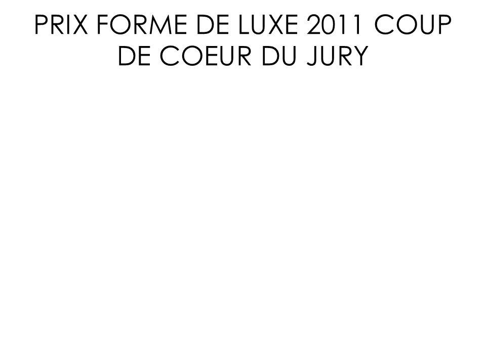 PRIX FORME DE LUXE 2011 COUP DE COEUR DU JURY