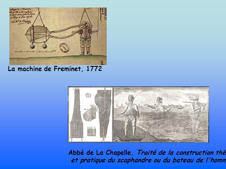 La machine de Freminet, 1772 Abbé de La Chapelle, Traité de la construction théorique et pratique du scaphandre ou du bateau de l'homme, 1775