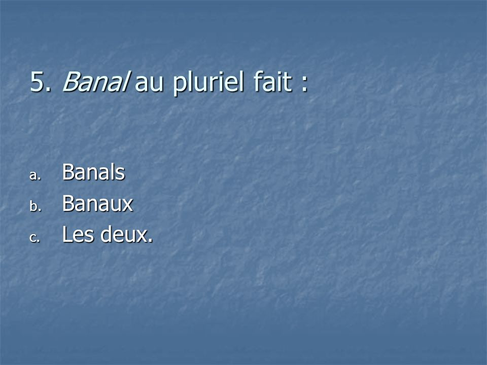 10. Le suffixe –morphe signifie : a. F orce b. F orme c. S ommeil.