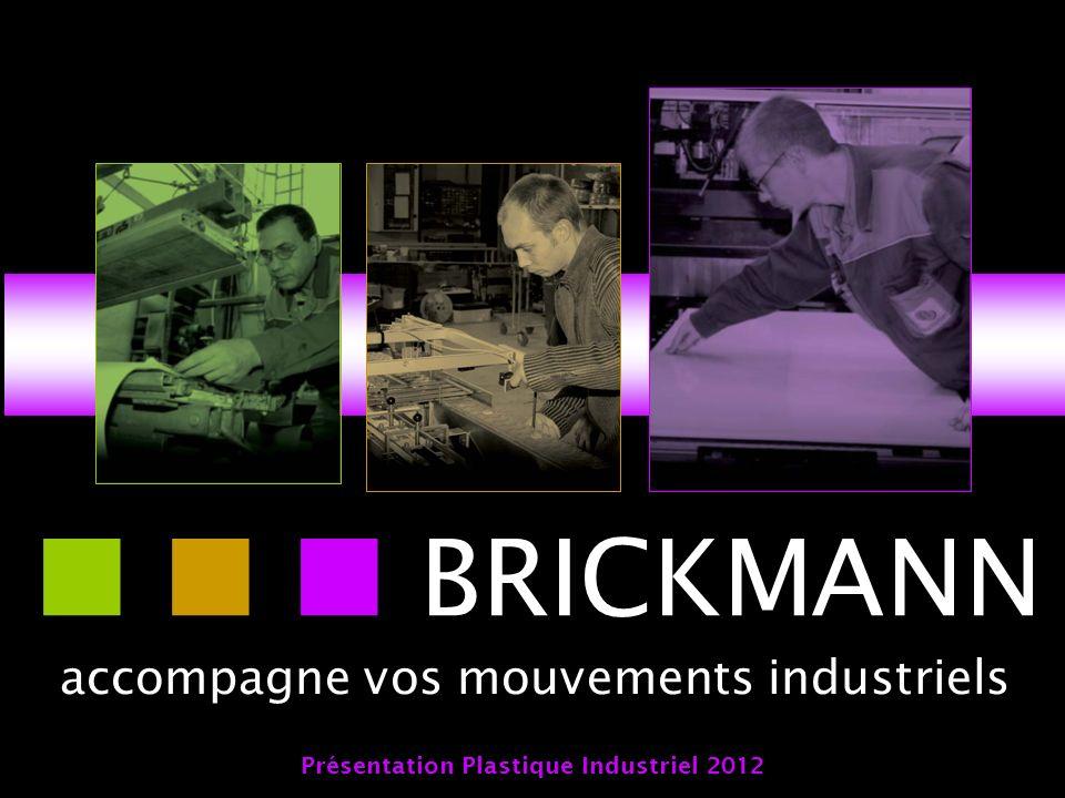 accompagne vos mouvements industriels BRICKMANN Présentation Plastique Industriel 2012