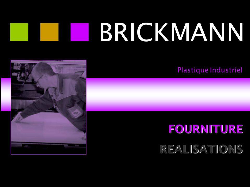 BRICKMANN Plastique Industriel FOURNITUREREALISATIONS