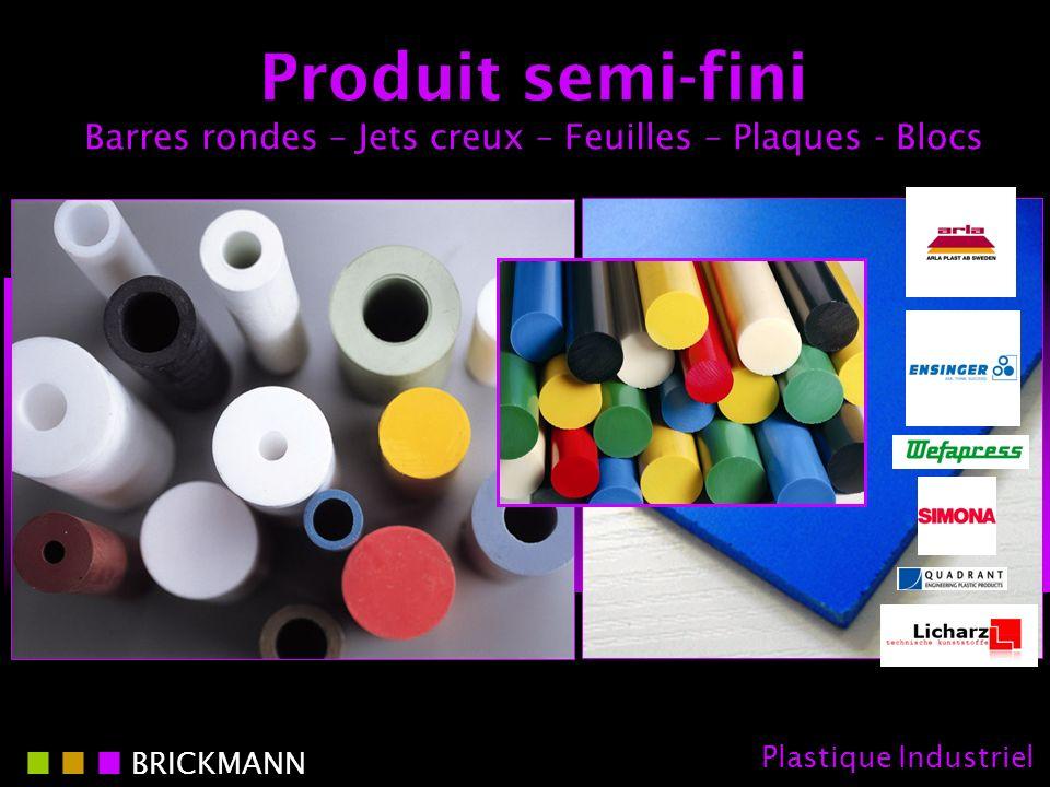Produit semi-fini Barres rondes – Jets creux – Feuilles – Plaques - Blocs BRICKMANN Plastique Industriel