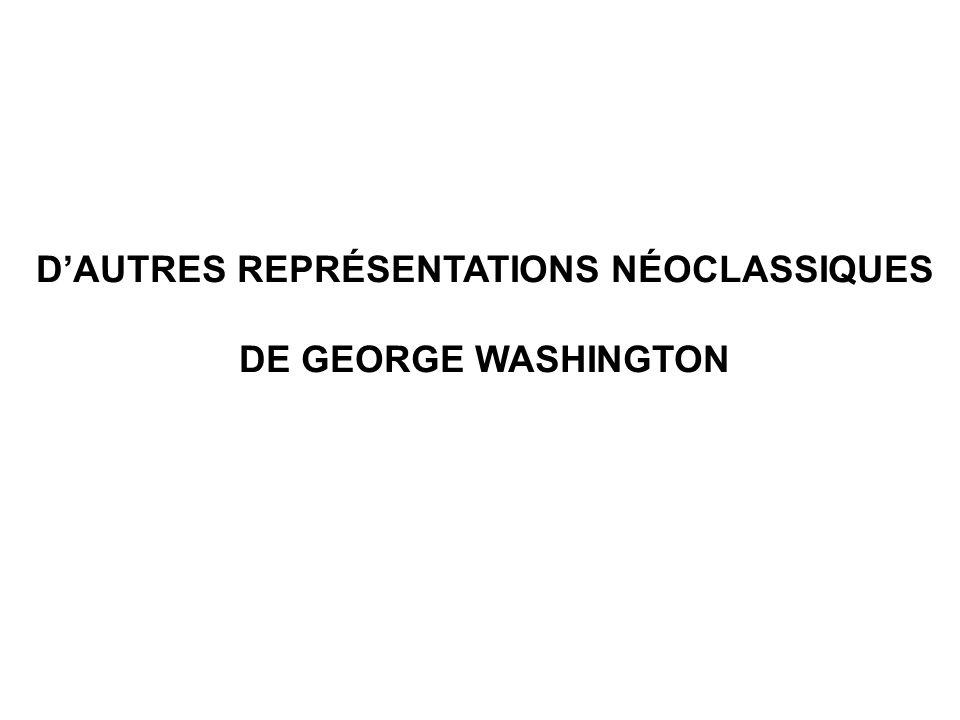 DAUTRES REPRÉSENTATIONS NÉOCLASSIQUES DE GEORGE WASHINGTON