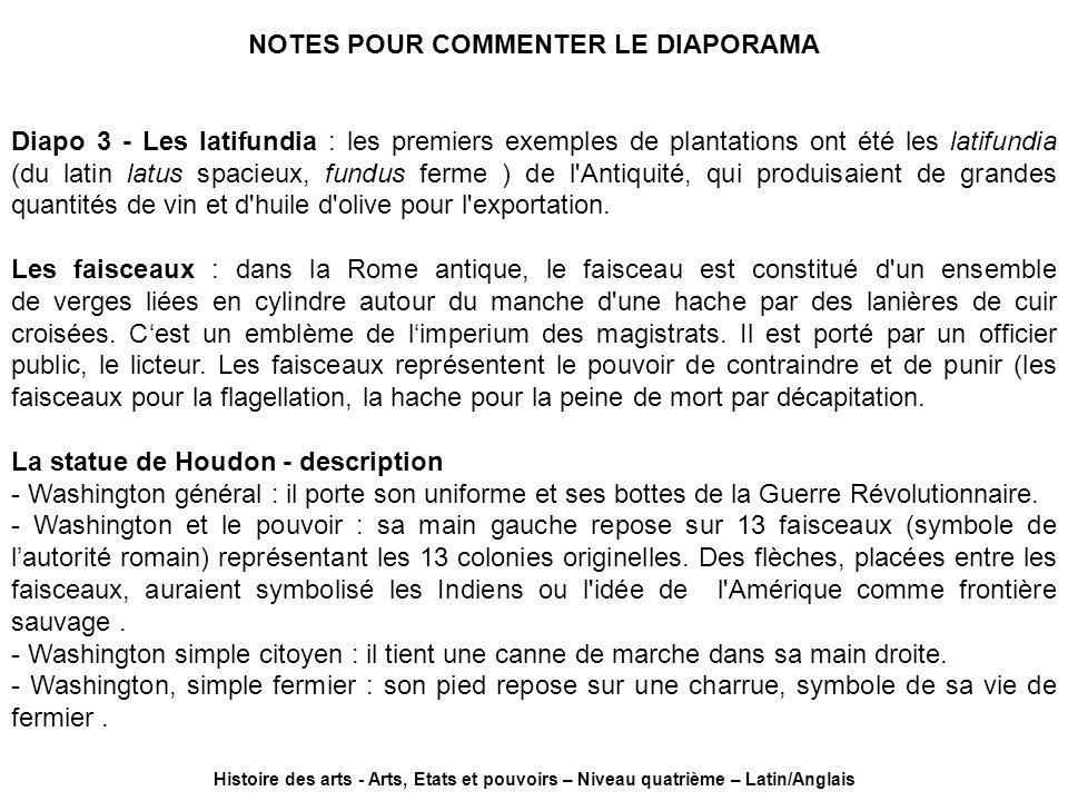 NOTES POUR COMMENTER LE DIAPORAMA Diapo 3 - Les latifundia : les premiers exemples de plantations ont été les latifundia (du latin latus spacieux, fun