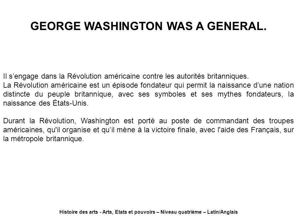 Il sengage dans la Révolution américaine contre les autorités britanniques. La Révolution américaine est un épisode fondateur qui permit la naissance