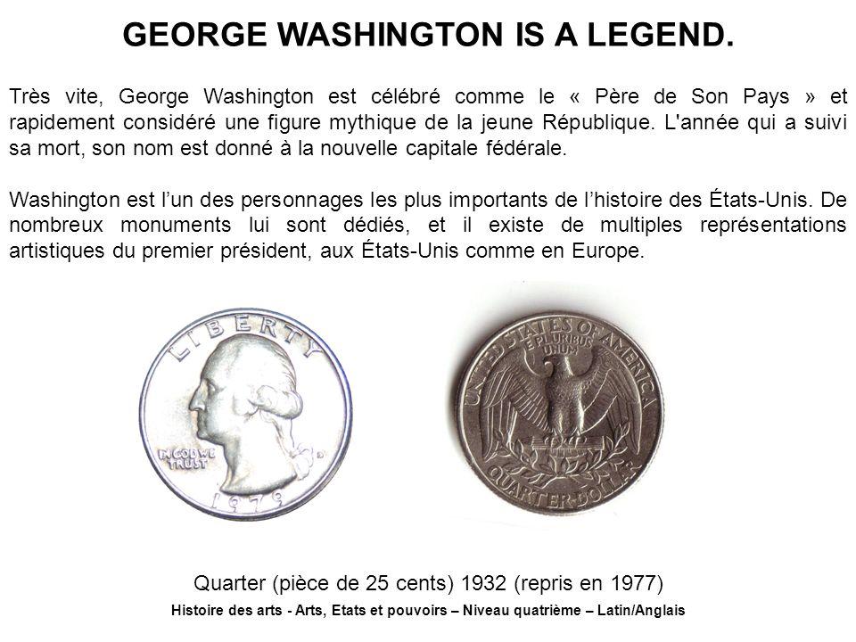 Très vite, George Washington est célébré comme le « Père de Son Pays » et rapidement considéré une figure mythique de la jeune République. L'année qui