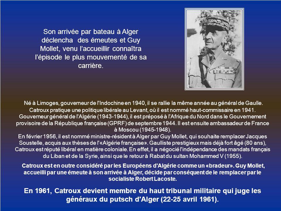 Né à Limoges, gouverneur de l'Indochine en 1940, il se rallie la même année au général de Gaulle. Catroux pratique une politique libérale au Levant, o