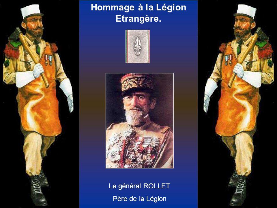 Hommage à la Légion Etrangère. Le général ROLLET Père de la Légion