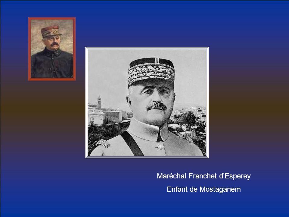 Maréchal Franchet dEsperey Enfant de Mostaganem