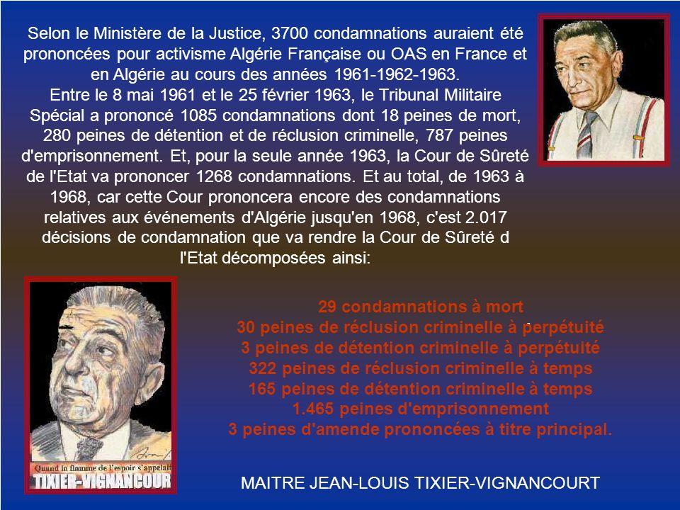 Selon le Ministère de la Justice, 3700 condamnations auraient été prononcées pour activisme Algérie Française ou OAS en France et en Algérie au cours