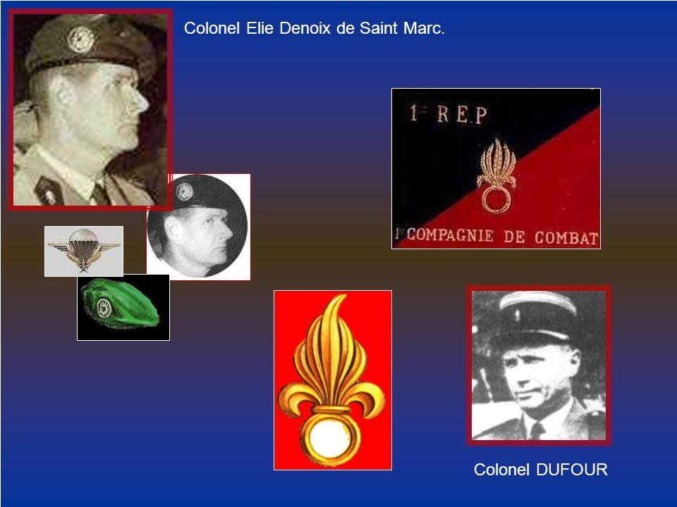 Colonel Elie Denoix de Saint Marc. Colonel DUFOUR