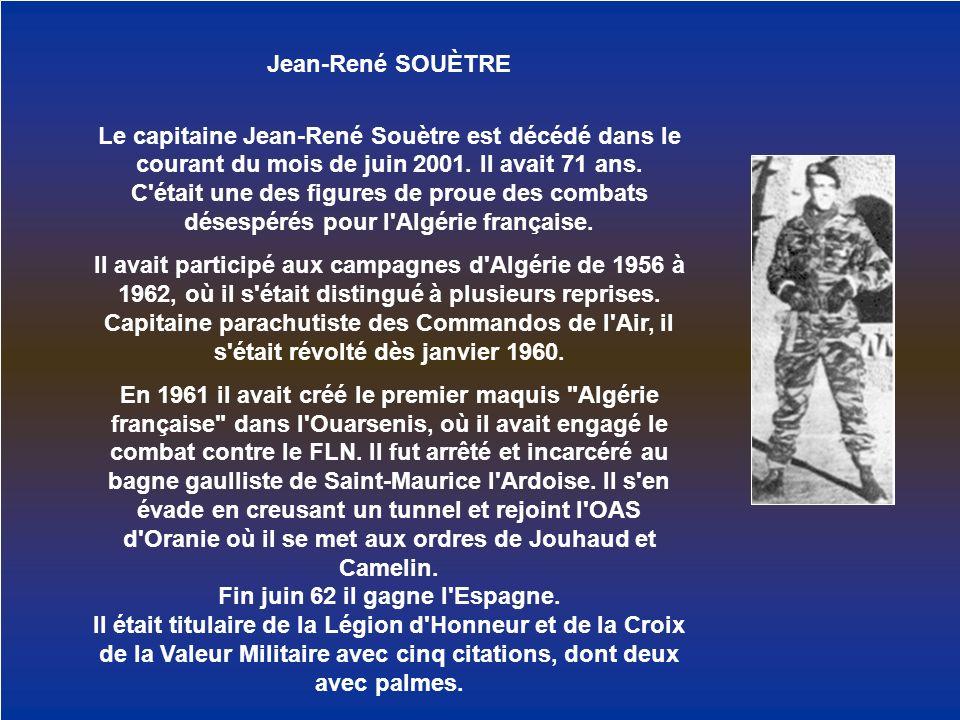 Jean-René SOUÈTRE Le capitaine Jean-René Souètre est décédé dans le courant du mois de juin 2001. Il avait 71 ans. C'était une des figures de proue de