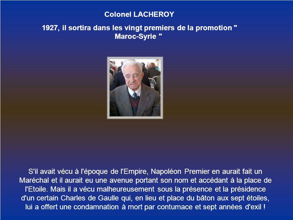 Colonel LACHEROY 1927, il sortira dans les vingt premiers de la promotion